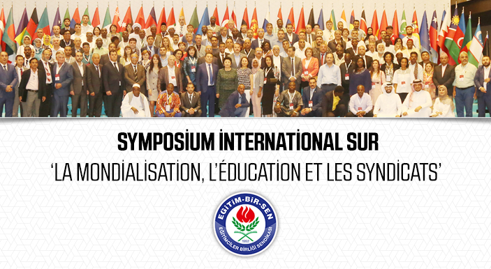 Symposium İnternational sur 'La Mondialisation, l'Éducation et les Syndicats'
