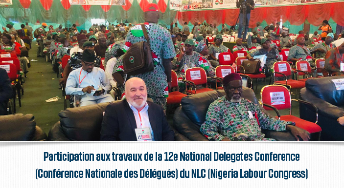 Participation aux travaux de la 12e National Delegates Conference (Conférence Nationale des Délégués) du NLC (Nigeria Labour Congress).